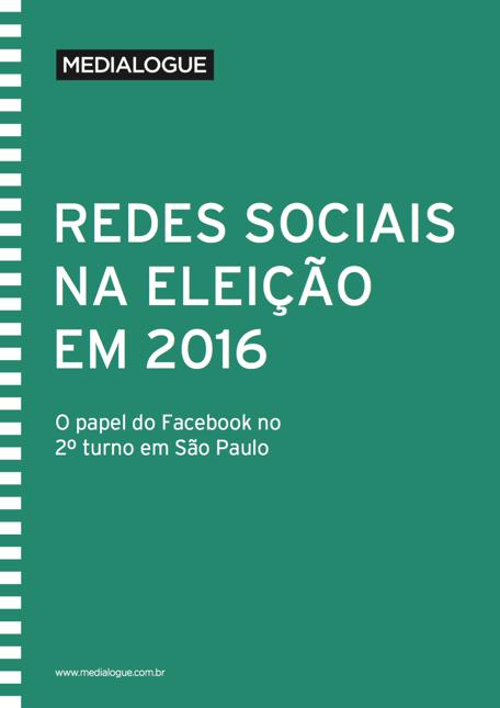 O papel do Facebook no 2º turno em São Paulo - Medialogue Digital