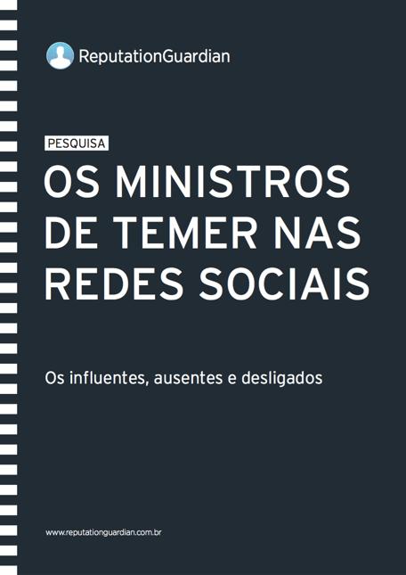 Pesquisa Medialogue - Os Ministros de Temer nas Redes Sociais