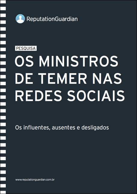 Pesquisa Ministros de Temer nas Redes Sociais - Medialogue Digital