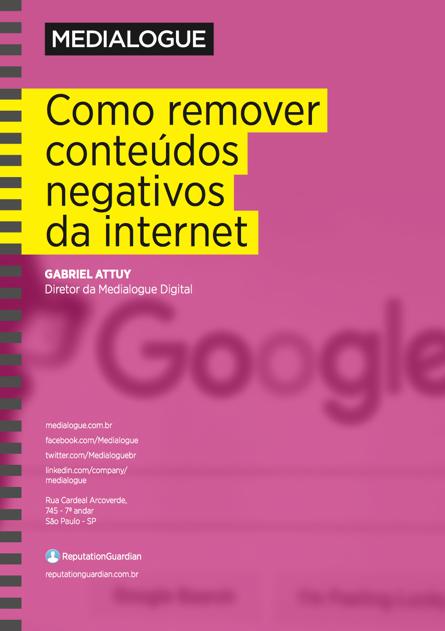 Como remover conteúdos negativos da internet - Medialogue Digital
